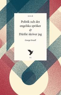 Politik och det engelska språket och Därför skriver jag