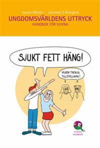 Ungdomsvärldens uttryck : handbok för vuxna