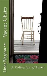 Vacant Chairs: A Collection of Poems