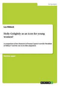 Holly Golightly as an Icon for Young Women?