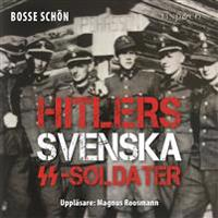 Hitlers svenska SS-soldater: Del 2