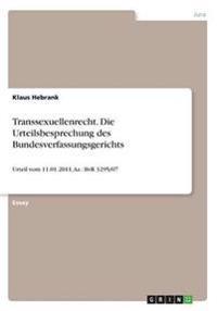 Transsexuellenrecht. Die Urteilsbesprechung des Bundesverfassungsgerichts