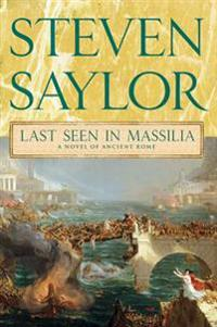 Last Seen in Massilia: A Novel of Ancient Rome