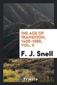 The Age of Transition, 1400-1580, Vol. II