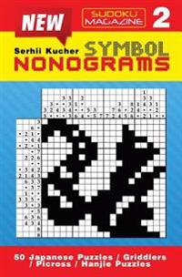 Symbol Nonograms: 50 Symbol Japanese Puzzles / Griddlers / Picross / Hanjie Puzzles