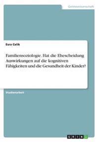 Familiensoziologie. Hat die Ehescheidung Auswirkungen auf die kognitiven Fähigkeiten und die Gesundheit der Kinder?