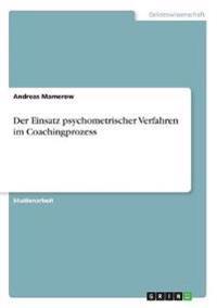 Der Einsatz psychometrischer Verfahren im Coachingprozess