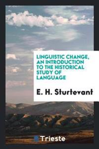 Linguistic Change, an Introduction to the Historical Study of Language