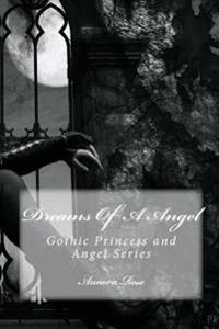 Dreams of a Angel: Gothic Princess and Angel