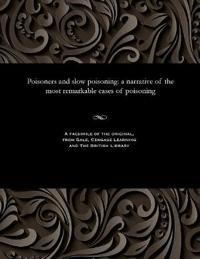Poisoners and Slow Poisoning