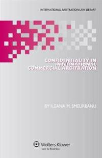 Confidentiality in International Commercial Arbitration