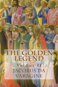 The Golden Legend: (Aurea Legenda)