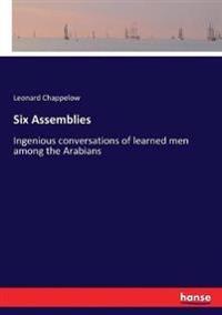 Six Assemblies