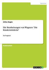 """Bearbeitungen Von Wagners """"Die Kindermorderin"""""""