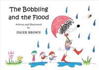 The Bobbling and the Flood