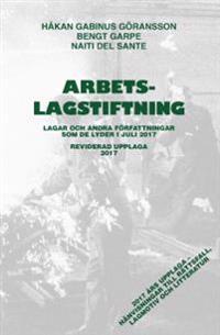 Arbetslagstiftning 2017 : lagar och andra författningar som de lyder 1 juli 2017