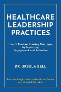 Healthcare Leadership Practices