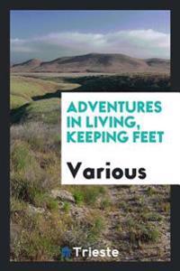 Adventures in Living, Keeping Feet