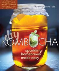 DIY Kombucha: Sparkling Home Brew Made Easy