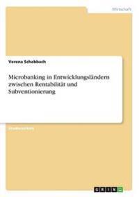Microbanking in Entwicklungslandern Zwischen Rentabilitat Und Subventionierung