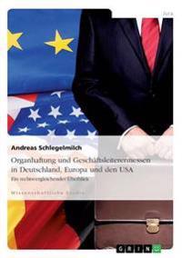 Organhaftung und Geschäftsleiterermessen in Deutschland, Europa und den USA
