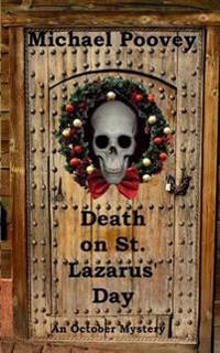 Death on St. Lazarus' Day: An October Mystery