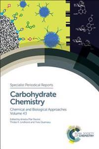 Carbohydrate Chemistry: Chemical and Biological Approaches Volume 43