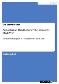 "Zu Nathaniel Hawthornes ""The Minister's Black Veil"""