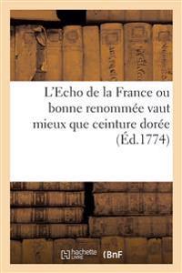L'Echo de la France Ou Bonne Renommee Vaut Mieux Que Ceinture Doree, Proverbe Dramatique