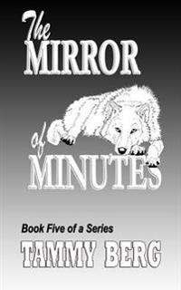 The Mirror of Minutes: Bbook Five of the 5-Ever Series