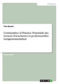 Communities of Practice. Potenziale des Lernens Erwachsener in professionellen Lerngemeinschaften