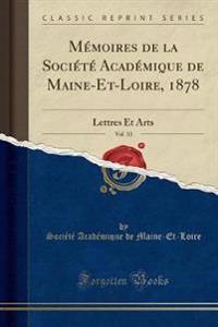 Mémoires de la Société Académique de Maine-Et-Loire, 1878, Vol. 33