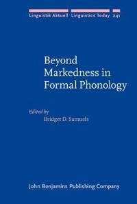 Beyond Markedness in Formal Phonology