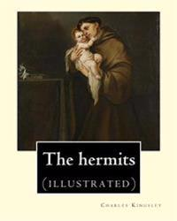 The Hermits by: Charles Kingsley (1819-1875): Charles Kingsley (12 June 1819 - 23 January 1875) Was a Broad Church Priest of the Churc