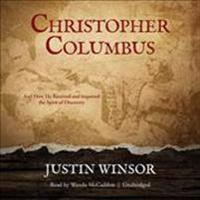 Christopher Columbus: And How He Received and Imparted the Spirit of Discovery