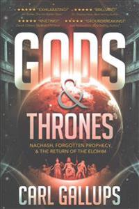 Gods & Thrones: Nachash, Forgotten Prophecy, & the Return of the Elohim
