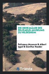 Die Denkm ler Des Pelizaeus-Museums Zu Hildesheim