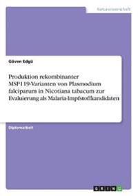 Produktion rekombinanter MSP119-Varianten von Plasmodium falciparum in Nicotiana tabacum zur Evaluierung als Malaria-Impfstoffkandidaten