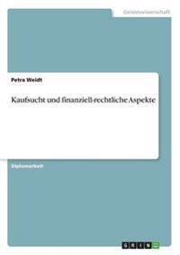 Kaufsucht Und Finanziell-Rechtliche Aspekte