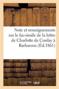 Note Et Renseignements Sur Le Fac-Simile de la Lettre de Charlotte de Corday a Barbaroux