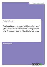 """Nachweis des """"pepper mild mottle virus"""" (PMMoV) in Lebensmitteln, Stuhlproben und Abwasser sowie Oberflächenwasser"""