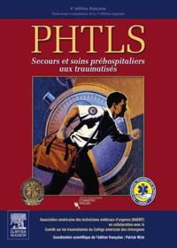 PHTLS   secours et soins prehospitaliers aux traumatises, 4e