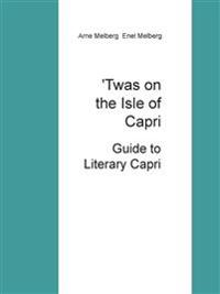 'Twas on the Isle of Capri: Guide to Literary Capri