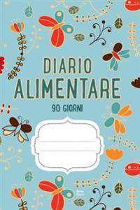Diario Alimentare 90 Giorni: Agenda Perdita Di Peso E Attivita Giornaliere (Blu)