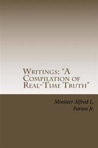 Writings a Compilation of Real-Time Truth