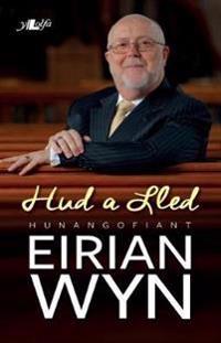 Hud a Lled - Hunangofiant Eirian Wyn