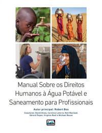 Manual Sobre OS Direitos Humanos a Agua Potavel E Saneamento Para Profissionais