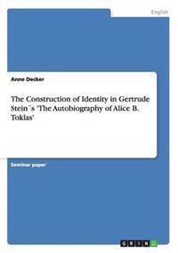 Construction of Identity in Gertrude Steins 'The Autobiography of Alice B. Toklas'