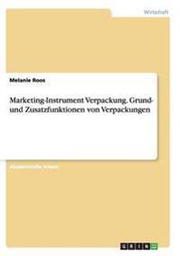 Marketing-Instrument Verpackung.Grund- und Zusatzfunktionen von Verpackungen