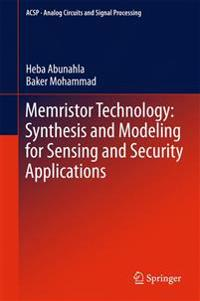 Memristor Technology: Synthesis and Modeling for Sensing and Security Applications